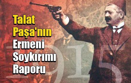 Talat Paşa'nın Ermeni Soykırımı Raporu