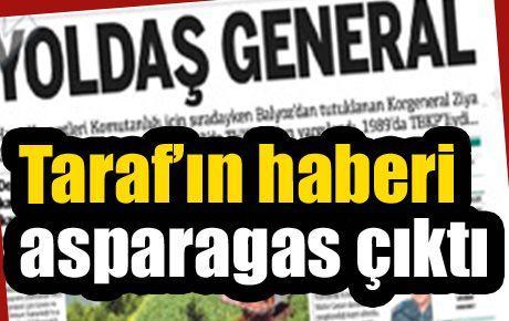 Taraf'ın haberi asparagas çıktı