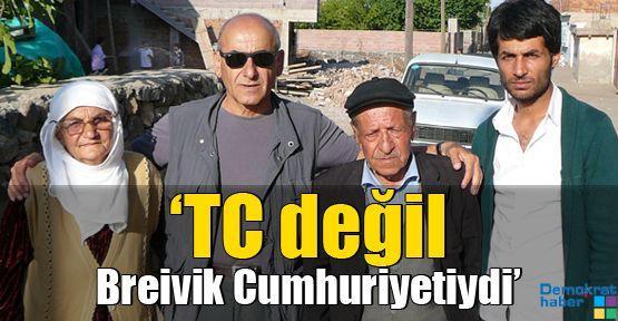 'TC değil Breivik Cumhuriyetiydi'