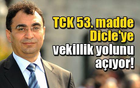 TCK 53. madde Dicle'ye vekillik yolunu açıyor