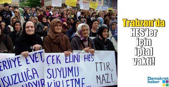 Trabzon'da HES'ler için iptal vakti!