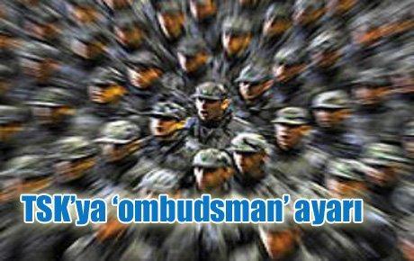 TSK'ya 'ombudsman' ayarı