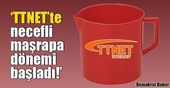 'TTNET'te necefli maşrapa dönemi başladı!'