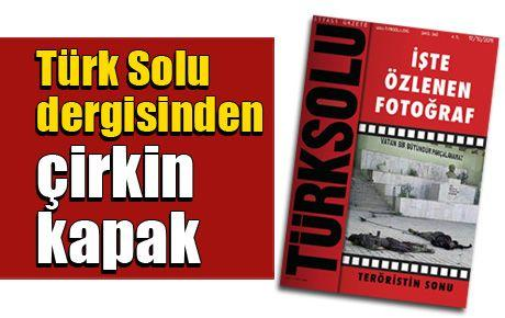 Türk Solu dergisinden çirkin kapak
