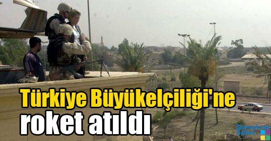 Türkiye Büyükelçiliği'ne roket