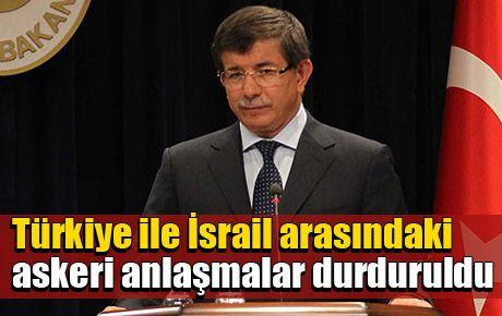 Türkiye ile İsrail arasındaki askeri anlaşmalar durduruldu