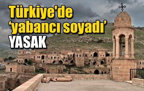 Türkiye'de 'yabancı soyadı' YASAK