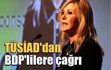 TÜSİAD'dan BDP'lilere çağrı