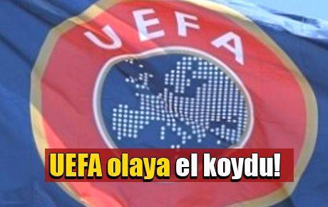 UEFA olaya el koydu!