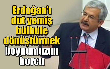 Uras: Erdoğan'ı dut yemiş bülbüle dönüştürmek boynumuzun borcu