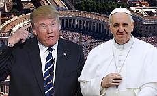 Papa, 'Bu adam Hristiyan olamaz' dediği Trump'la buluşacak