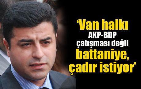'Van halkı AKP-BDP çatışması değil battaniye, çadır istiyor'