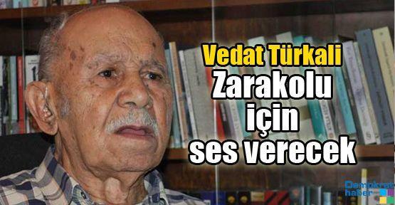 Vedat Türkali Zarakolu için ses verecek