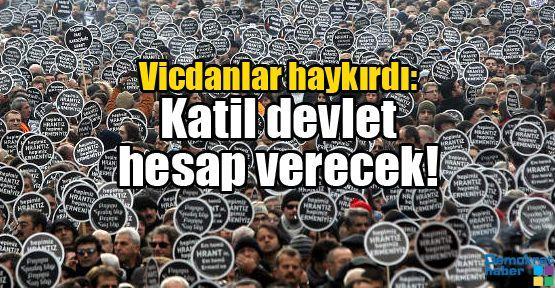 Vicdanlar haykırdı: Katil devlet hesap verecek!