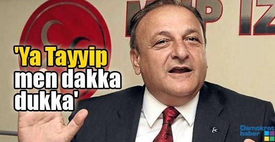 'Ya Tayyip men dakka dukka'