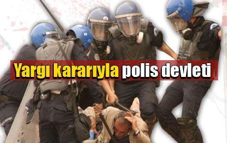 Yargı kararıyla polis devleti