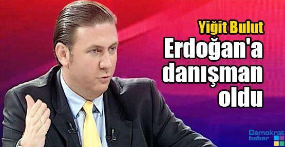 Yiğit Bulut Erdoğan'a danışman oldu