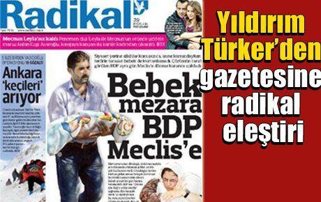 Yıldırım Türker'den gazetesine radikal eleştiri