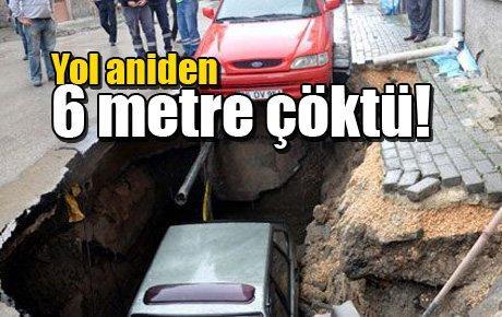 Yol aniden 6 metre çöktü!