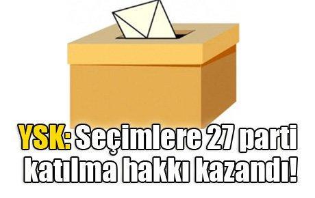 YSK: Seçimlere 27 parti katılma hakkı kazandı!