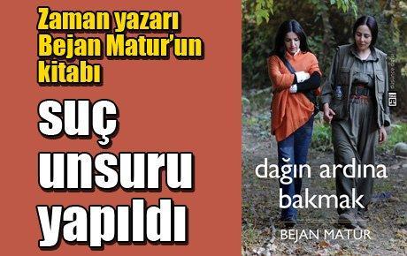 Zaman yazarı Bejan Matur'un kitabı suç unsuru yapıldı