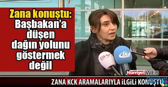 Zana konuştu: Başbakan'a düşen dağın yolunu göstermek değil